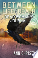 Between Life and Death  Dead Woman s Journal