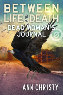 Between Life and Death: Dead Woman's Journal Pdf/ePub eBook