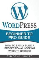 Wordpressbeginner to Pro Guide