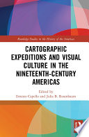 Cartographic Expeditions And Visual Culture In The Nineteenth Century Americas