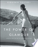 """The Power of Glamour: Longing and the Art of Visual Persuasion"" by Virginia Postrel"