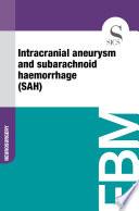 Intracranial aneurysm and subarachnoid haemorrhage  SAH