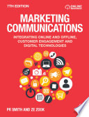 """""""Marketing Communications: Integrating Online and Offline, Customer Engagement and Digital Technologies"""" by PR Smith, Ze Zook"""