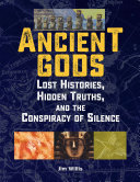 Ancient Gods: Lost Histories, Hidden Truths, and the Conspiracy of ...