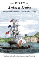 The Diary of Antera Duke  an Eighteenth Century African Slave Trader