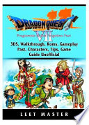 Dragon Quest VII Fragments of a Forgotten Past, 3DS, Walkthrough, Roms, Gameplay, Past, Characters, Tips, Game Guide Unofficial