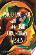 Psycho Emotional Pain and the Eight Extraordinary Vessels