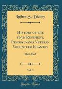 History of the 103d Regiment  Pennsylvania Veteran Volunteer Infantry  Vol  1
