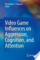 Video Game Influences On Aggression Cognition And Attention Book PDF