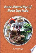 Exotic Natural Dye of North East India