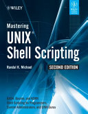 MASTERING UNIX SHELL SCRIPTING, 2ND ED