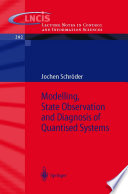 Modelling, State Observation and Diagnosis of Quantised Systems