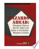 Hazards Ahead Managing Cleanup Worker Health And Safety At The Nuclear Weapons Complex  Book PDF