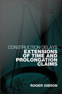 Construction delays extensions of time and prolongation claims