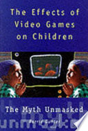 """""""The Effects of Video Games on Children: The Myth Unmasked"""" by Barrie Gunter"""