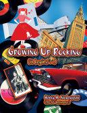 Growing Up Rocking  It Begins