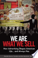 We Are What We Sell  How Advertising Shapes American Life      And Always Has  3 volumes  Book