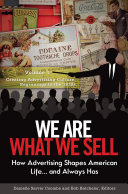 Pdf We Are What We Sell: How Advertising Shapes American Life. . . And Always Has [3 volumes]