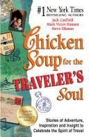Chicken Soup for the Traveler s Soul