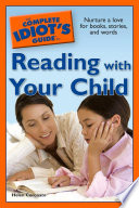 The Complete Idiot s Guide to Reading with Your Child