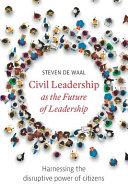 Civil Leadership as the Future of Leadership