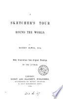 A sketcher s tour round the world