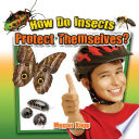 How Do Insects Protect Themselves