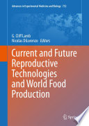 Current and Future Reproductive Technologies and World Food Production Book