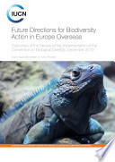 Future directions for biodiversity action in Europe overseas : outcomes of the Review of the Implementation of the Convention on Biological Diversity, December 2010