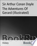 Read Online The Adventures Of Gerard (Illustrated) For Free