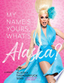 My Name s Yours  What s Alaska