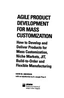 Agile Product Development for Mass Customization