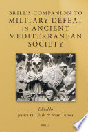 Brill's Companion to Military Defeat in Ancient Mediterranean Society