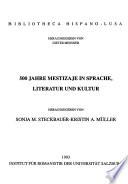 500 Jahre Mestizaje in Sprache, Literatur und Kultur