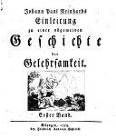 J. P. Reinhard's Einleitung zu einer allgemeinen Geschiche der Gelehrsamkeit. [Edited, with a preface, by G. C. Harless.]