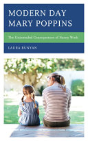 link to Modern day Mary Poppins : the unintended consequences of nanny work in the TCC library catalog