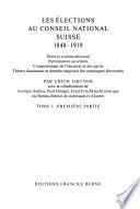 Die Wahlen in den schweizerischen Nationalrat 1848-1919