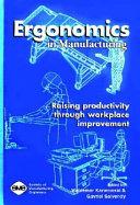 Ergonomics in Manufacturing: Raising Productivity Through ...