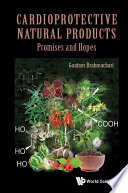 Cardioprotective Natural Products  Promises And Hopes