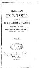 Gl'italiani in Russia memorie di un ufiziale italiano per servire alla storia della Russia, della Polonia, e dell'Italia nel 1812. Vol. 1. [-4.]