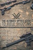 The Ultimate Optics Guide to Rifle Shooting Pdf/ePub eBook