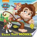 Track That Monkey   Paw Patrol