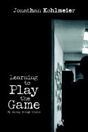 Learning to Play the Game  My Journey Through Silence