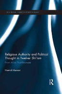Religious Authority and Political Thought in Twelver Shi'ism [Pdf/ePub] eBook