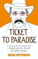 Ticket to Paradise: A Journey to Find the Australian Colony in Paraguay Among Nazis, Mennonites and Japanese Beekeepers Pdf/ePub eBook