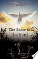 Download The Snare Is Broken Book