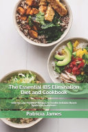 The Essential IBS Elimination Diet and Cookbook