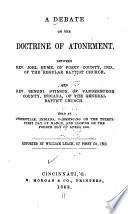 A Debate on the Doctrine of Atonement  Between Rev  Joel Hume     and Rev  Benoni Stinson     Book