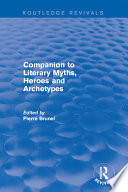 Companion to Literary Myths  Heroes and Archetypes