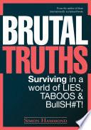 Brutal Truths Book